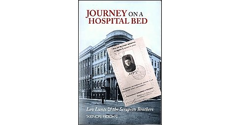 Journey on a Hospital Bed : Lev Lunts & The Serapion Brothers (Vol 3) (Paperback) - image 1 of 1