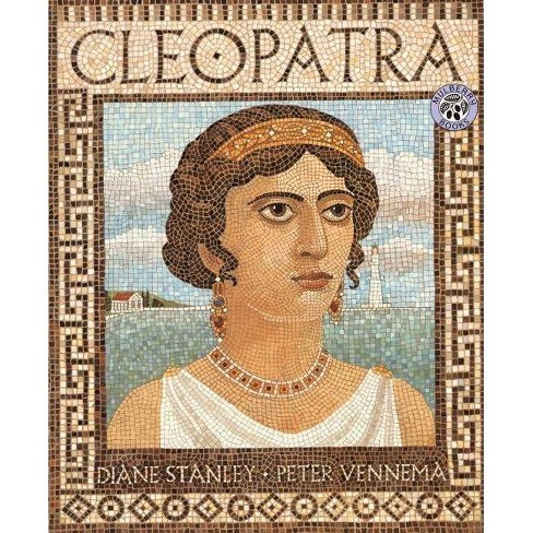 Cleopatra - by  Diane Stanley & Peter Vennema (Paperback) - image 1 of 1