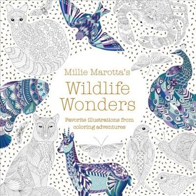Millie Marotta's Wildlife Wonders : Favorite Illustrations from Coloring Adventures -  (Paperback)