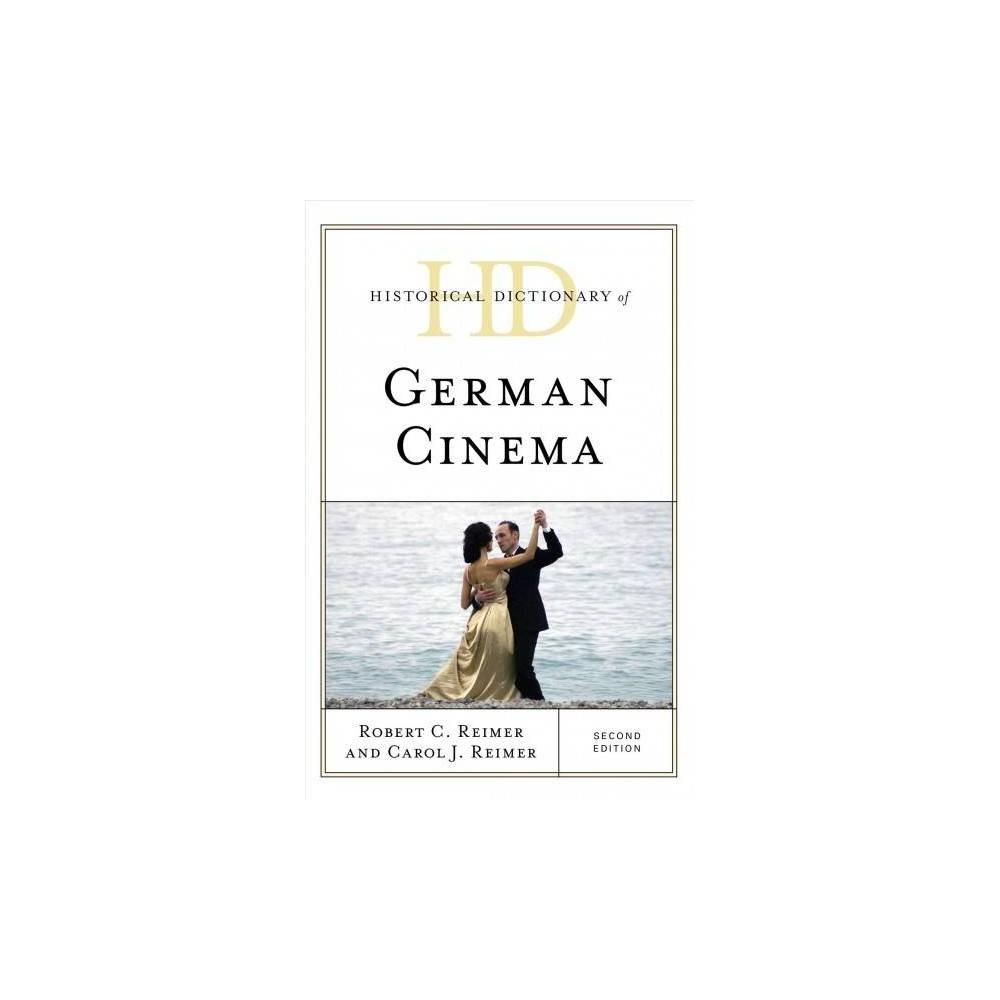 Historical Dictionary of German Cinema - 2 by Robert C. Reimer & Carol J. Reimer (Hardcover)