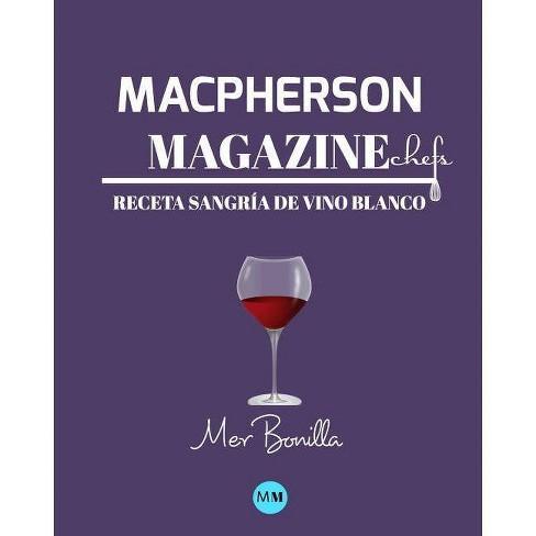 Macpherson Magazine Chef's - Receta Sangr�a de vino blanco - by  MacPherson Magazine (Paperback) - image 1 of 1