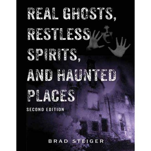 Real Ghosts, Restless Spirits, and Haunted Places - 2 Edition by  Brad Steiger (Paperback) - image 1 of 1