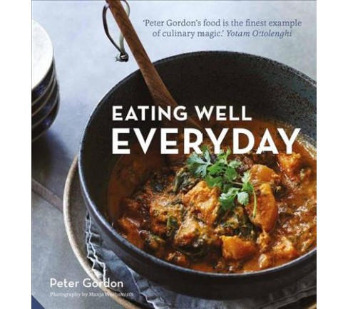 Eating Well Everyday -  by Peter Gordon (Hardcover) - image 1 of 1
