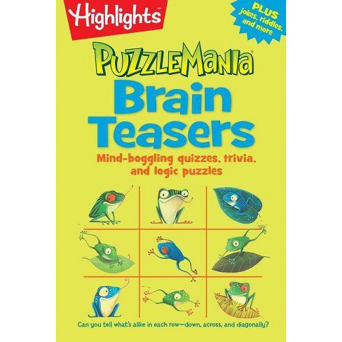 Puzzlemania Brain Teasers ( Puzzlemania) (Paperback) by Highlights For Children - image 1 of 1
