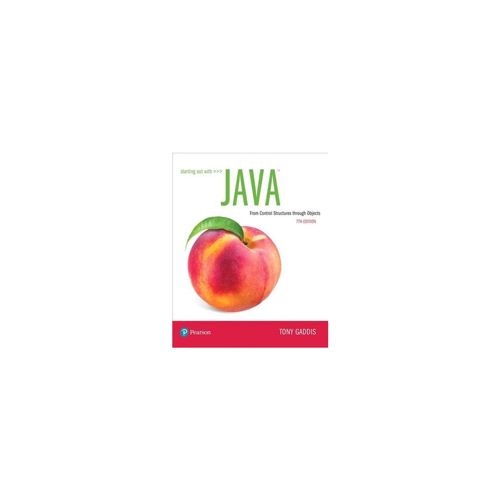 Starting Out With Java : From Control Structures Through Objects - by Tony Gaddis (Paperback)