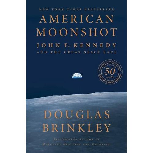 American Moonshot - by Douglas Brinkley (Paperback)
