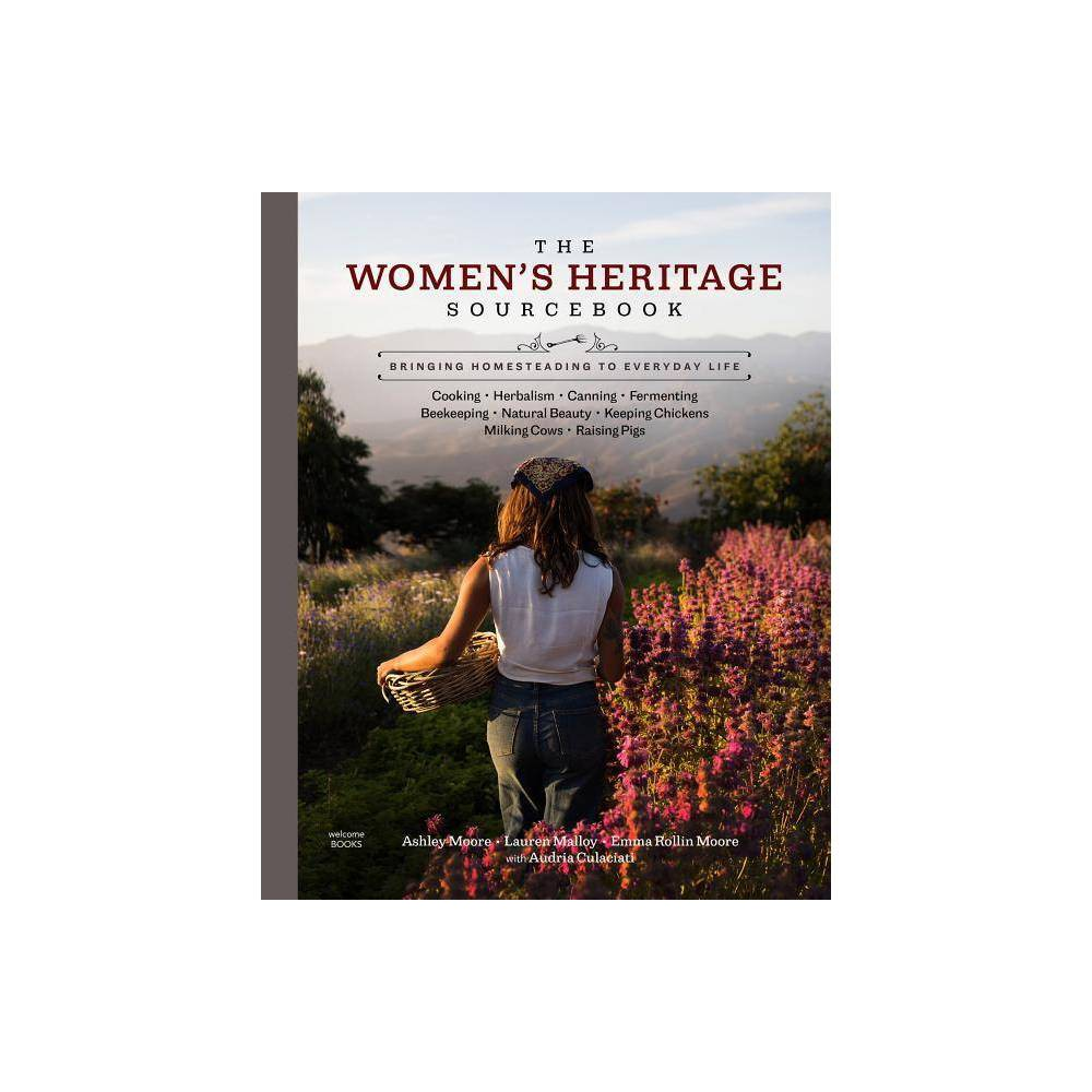 The Women S Heritage Sourcebook By Ashley Moore Lauren Malloy Emma Rollin Moore Audria Culaciati Hardcover