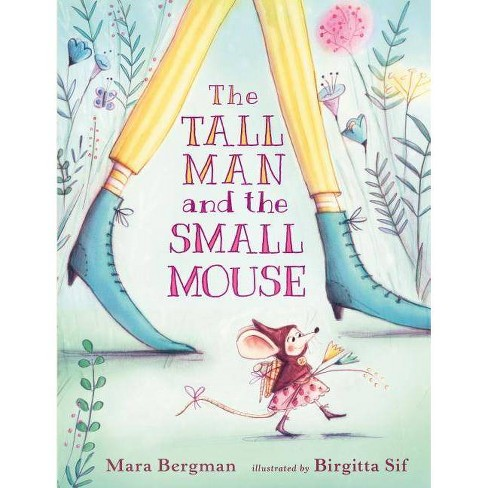 The Tall Man and the Small Mouse - by  Mara Bergman (Hardcover) - image 1 of 1