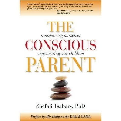 The Conscious Parent - by  Shefali Tsabary (Paperback)