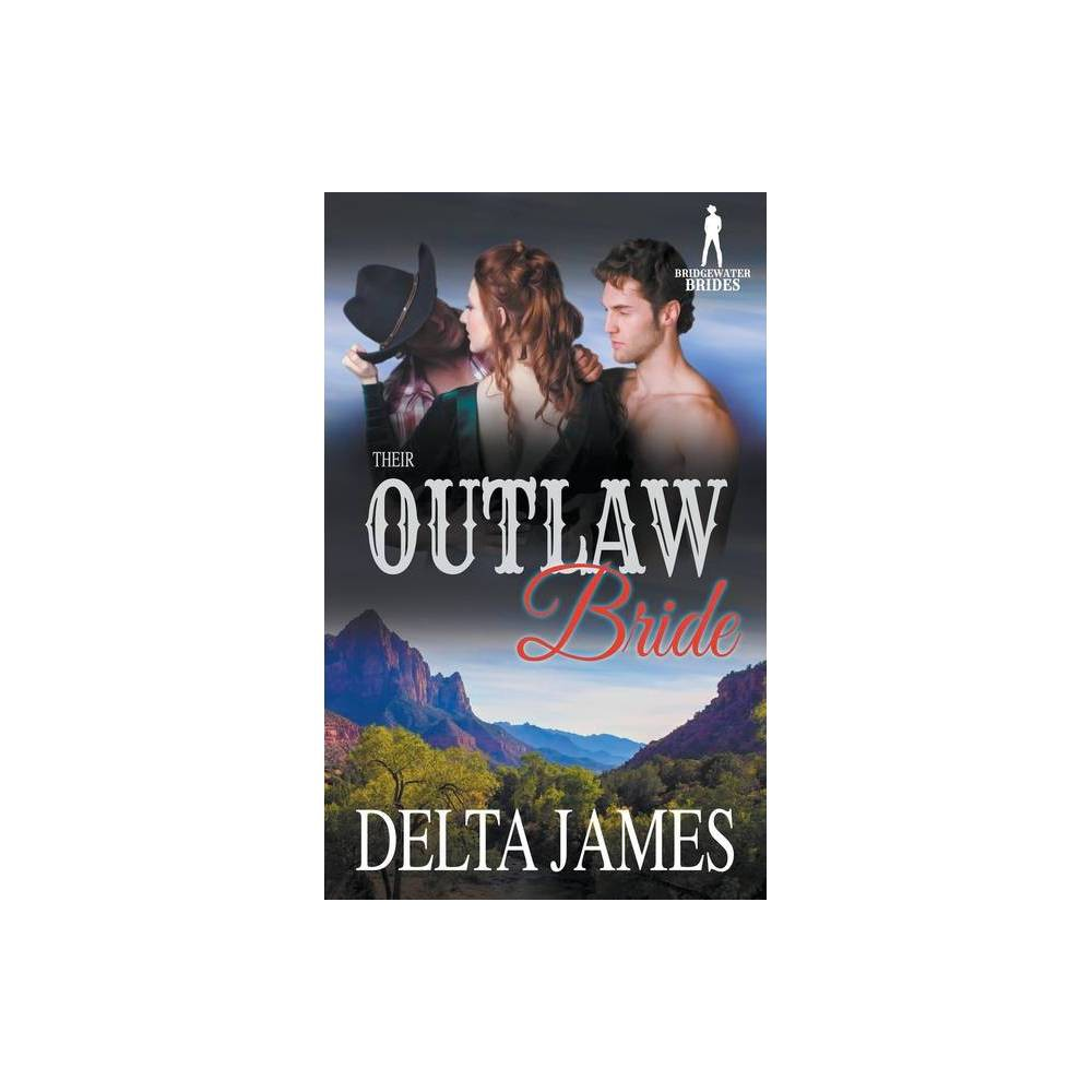 Their Outlaw Bride By Delta James Paperback