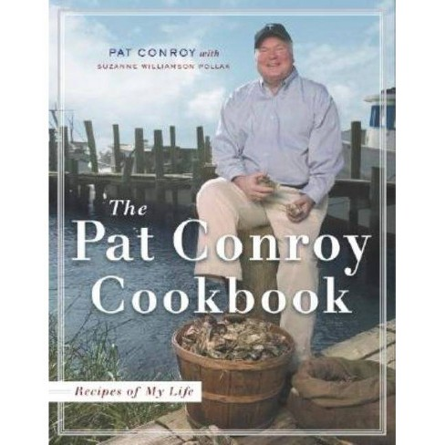 The Pat Conroy Cookbook - by  Pat Conroy & Suzanne Williamson Pollak (Hardcover) - image 1 of 1