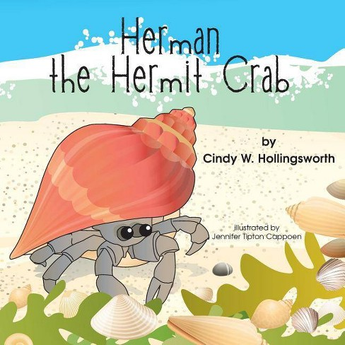 Herman the Hermit Crab - by  Cindy W Hollingsworth (Paperback) - image 1 of 1