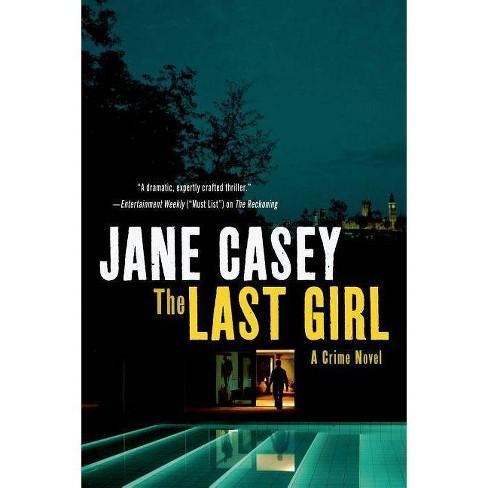 Last Girl - (Maeve Kerrigan Novels) by  Jane Casey (Paperback) - image 1 of 1