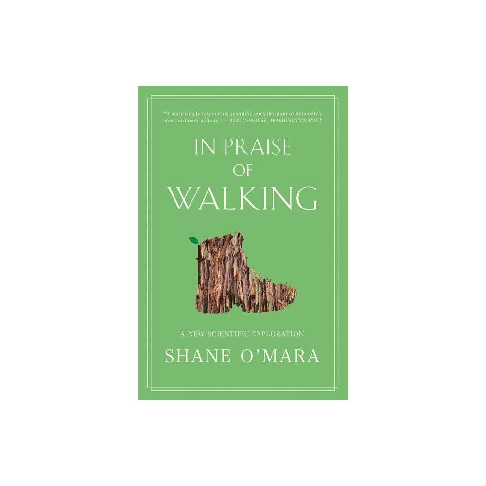 In Praise Of Walking By Shane O Mara Paperback
