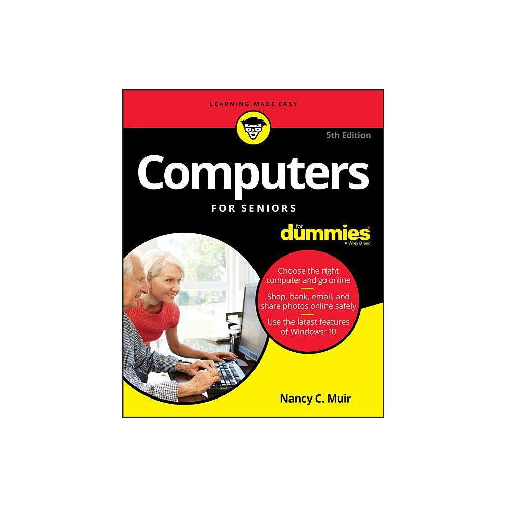 Computers for Seniors for Dummies - 5 Edition by Nancy C Muir (Paperback)