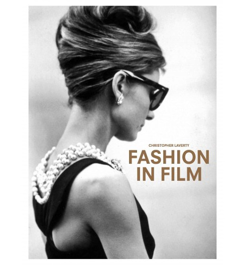 Fashion in Film (Hardcover) (Christopher Laverty) - image 1 of 1