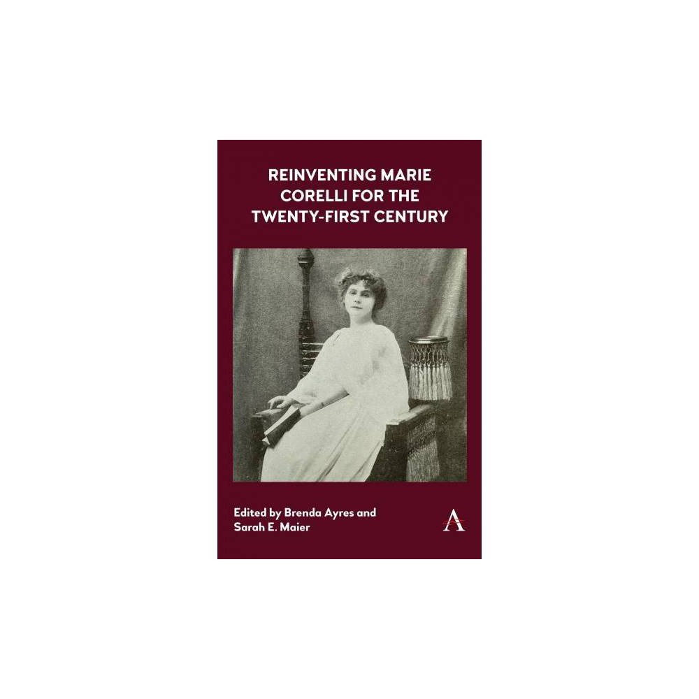 Reinventing Marie Corelli for the Twenty-first Century - (Hardcover)