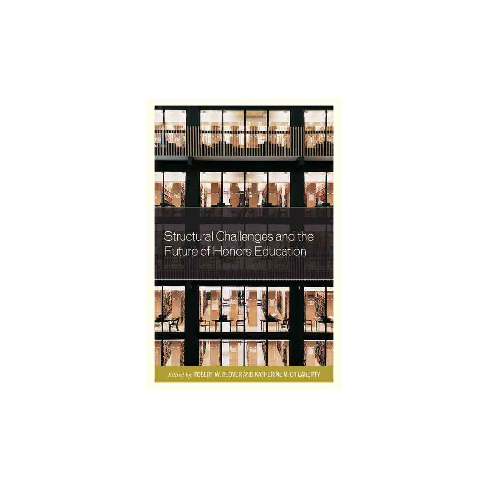 Structural Challenges and the Future of Honors Education (Paperback)