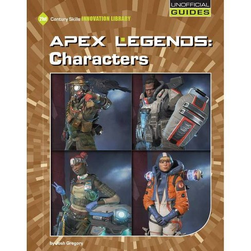 Apex Legends: Characters - (21st Century Skills Innovation Library: Unofficial Guides Junior) - image 1 of 1