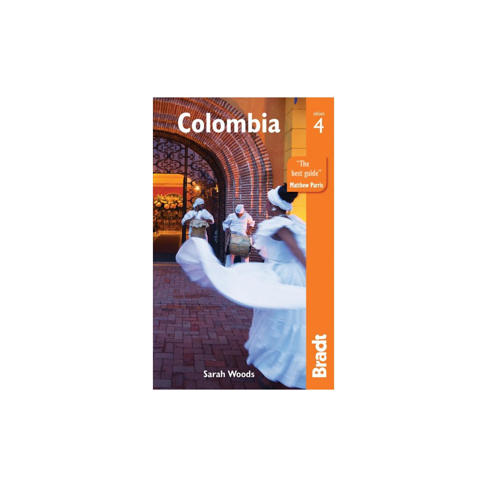Bradt Colombia - 4 (Bradt Travel Guide. Colombia) by Sarah Woods & Russell Maddicks (Paperback)