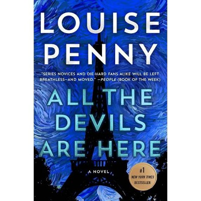 All the Devils Are Here - (Chief Inspector Gamache Novel, 16) by Louise Penny (Paperback)