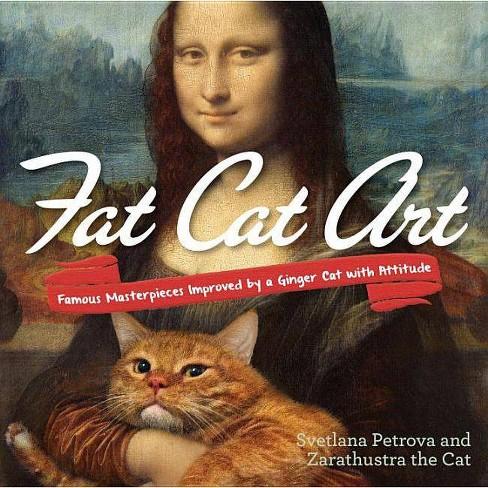 Fat Cat Art - by  Svetlana Petrova (Paperback) - image 1 of 1