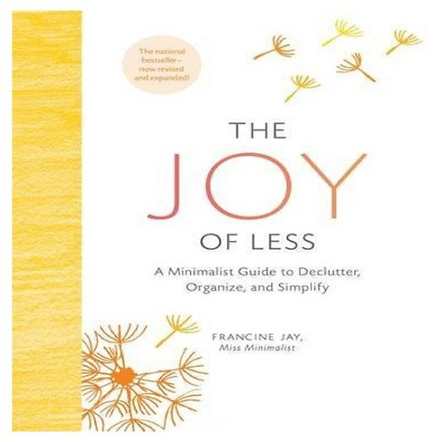 The Joy of Less: A Minimalist Guide to Declutter, Organize, and Simplify (Updated and Revised) (Hardcover) by Francine Jay - image 1 of 1