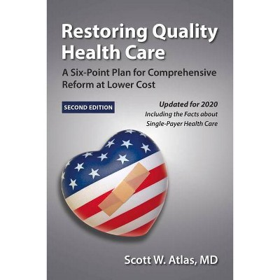 Restoring Quality Health Care - 2nd Edition by  Scott W Atlas (Paperback)