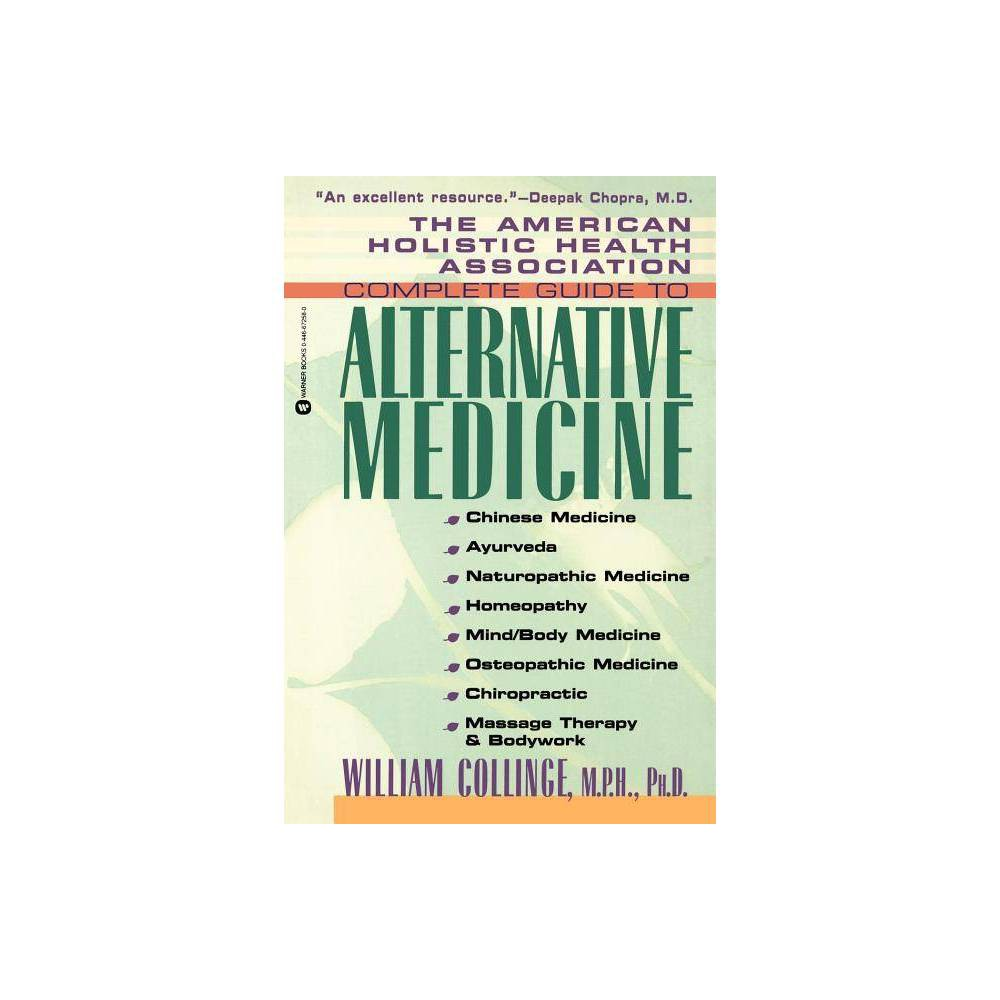 The American Holistic Health Association Complete Guide To Alternative Medicine By William J Collinge Paperback