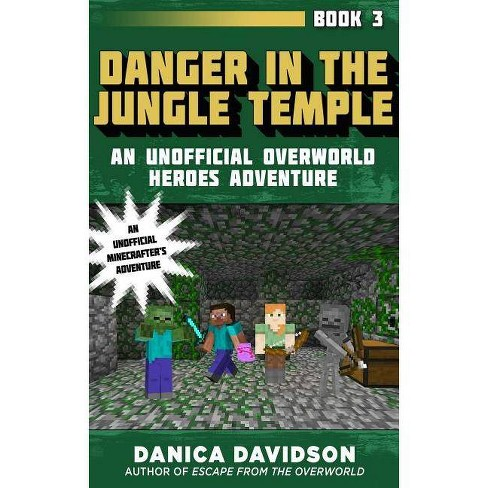Danger in the Jungle Temple - (Unofficial Overworld Heroes Adventure) by  Danica Davidson (Hardcover) - image 1 of 1