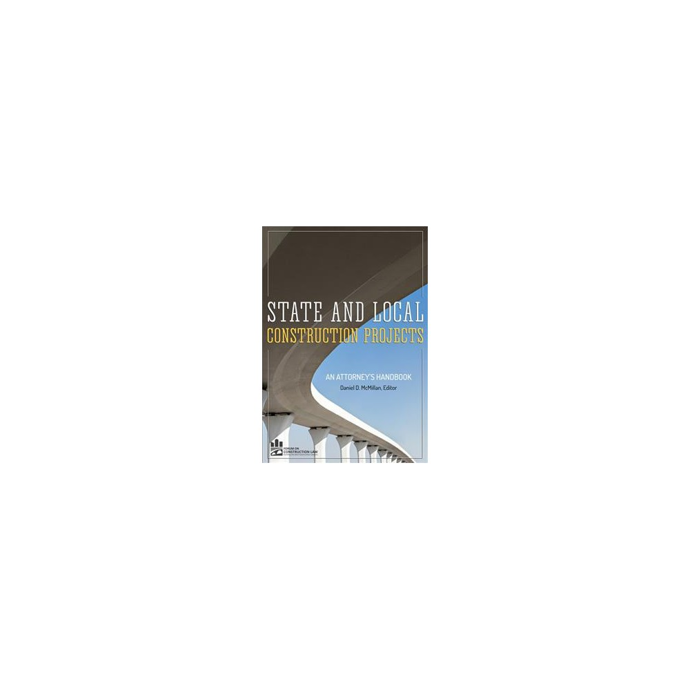State and Local Construction Projects : An Attorney's Handbook - (Paperback)