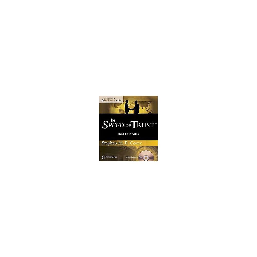 Speed of Trust : Live Performance (Abridged) (CD/Spoken Word) (Stephen M. R. Covey)
