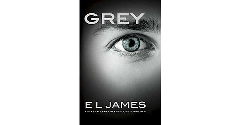 Grey: Fifty Shades of Grey as Told by Christian by E.L. James by E. L. James - image 1 of 1