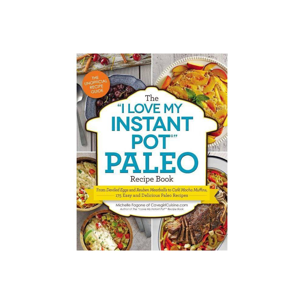 The I Love My Instant Pot R Paleo Recipe Book By Michelle Fagone Paperback