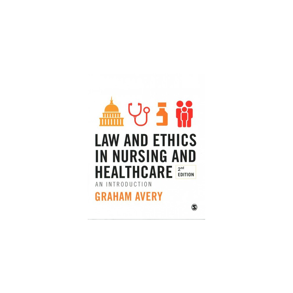 Law and Ethics in Nursing and Healthcare : An Introduction (Paperback) (Graham Avery)