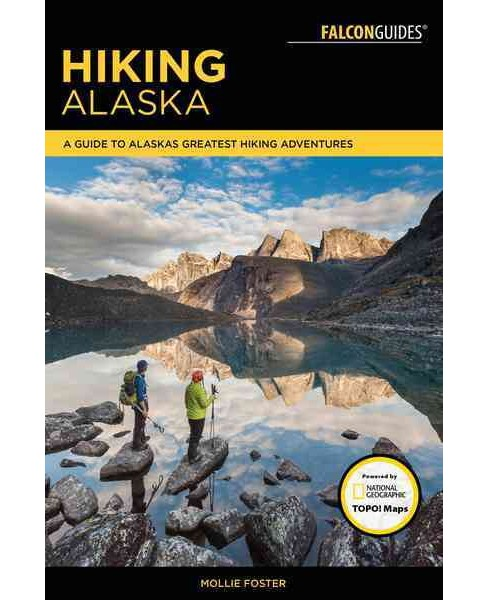 Falcon Guides Hiking Alaska : A Guide to Alaska's Greatest Hiking Adventures (Paperback) (Mollie Foster) - image 1 of 1