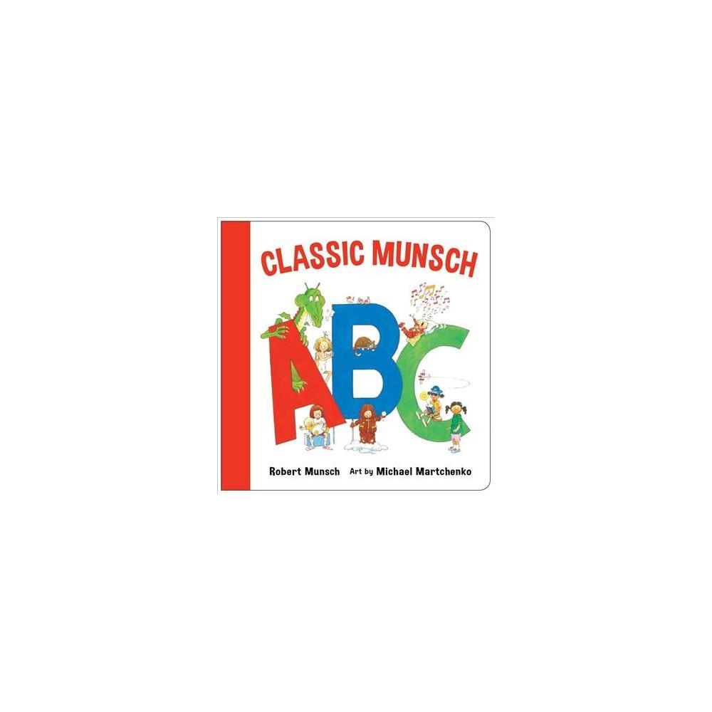 Classic Munsch Abc - Brdbk (Classic Munsch) by Robert N. Munsch (Hardcover)