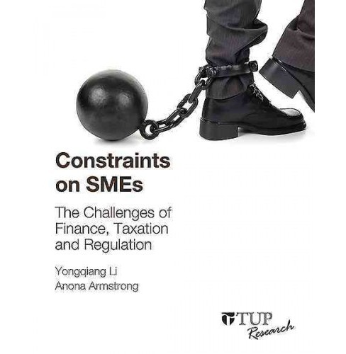Constraints on Smes : The Challenges of Finance, Taxation and Regulation (Paperback) (Yongqiang Li & - image 1 of 1