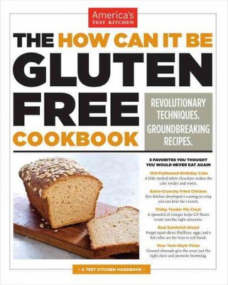 How Can It Be Gluten Free Cookbook : Revolutionary Techniques, Groundbreaking Recipes (Paperback)