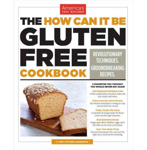 How Can It Be Gluten Free Cookbook : Revolutionary Techniques, Groundbreaking Recipes (Paperback) - image 1 of 1