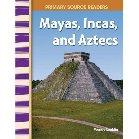 Mayas, Incas, and Aztecs (World Cultures Through Time) - (Primary Source Readers) by  Wendy Conklin - image 1 of 1