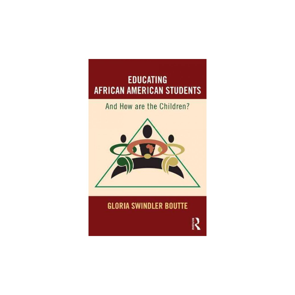 Educating African American Students : And How Are the Children? (Paperback) (Gloria Swindler Boutte)
