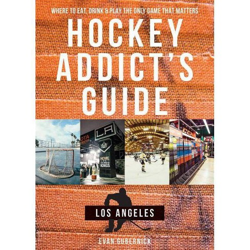 Hockey Addict's Guide Los Angeles - (Hockey Addict City Guides) by  Evan Gubernick (Paperback) - image 1 of 1