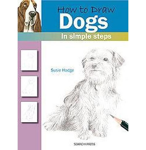 How to Draw Dogs in Simple Steps (Paperback) (Susie Hodge) - image 1 of 1