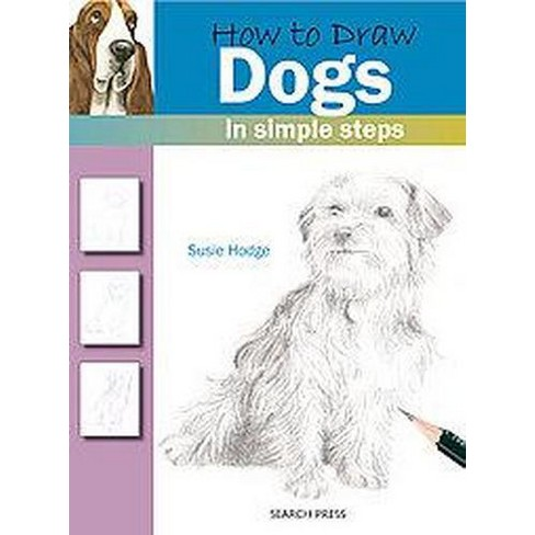 How To Draw Dogs In Simple Steps Paperback Susie Hodge Target