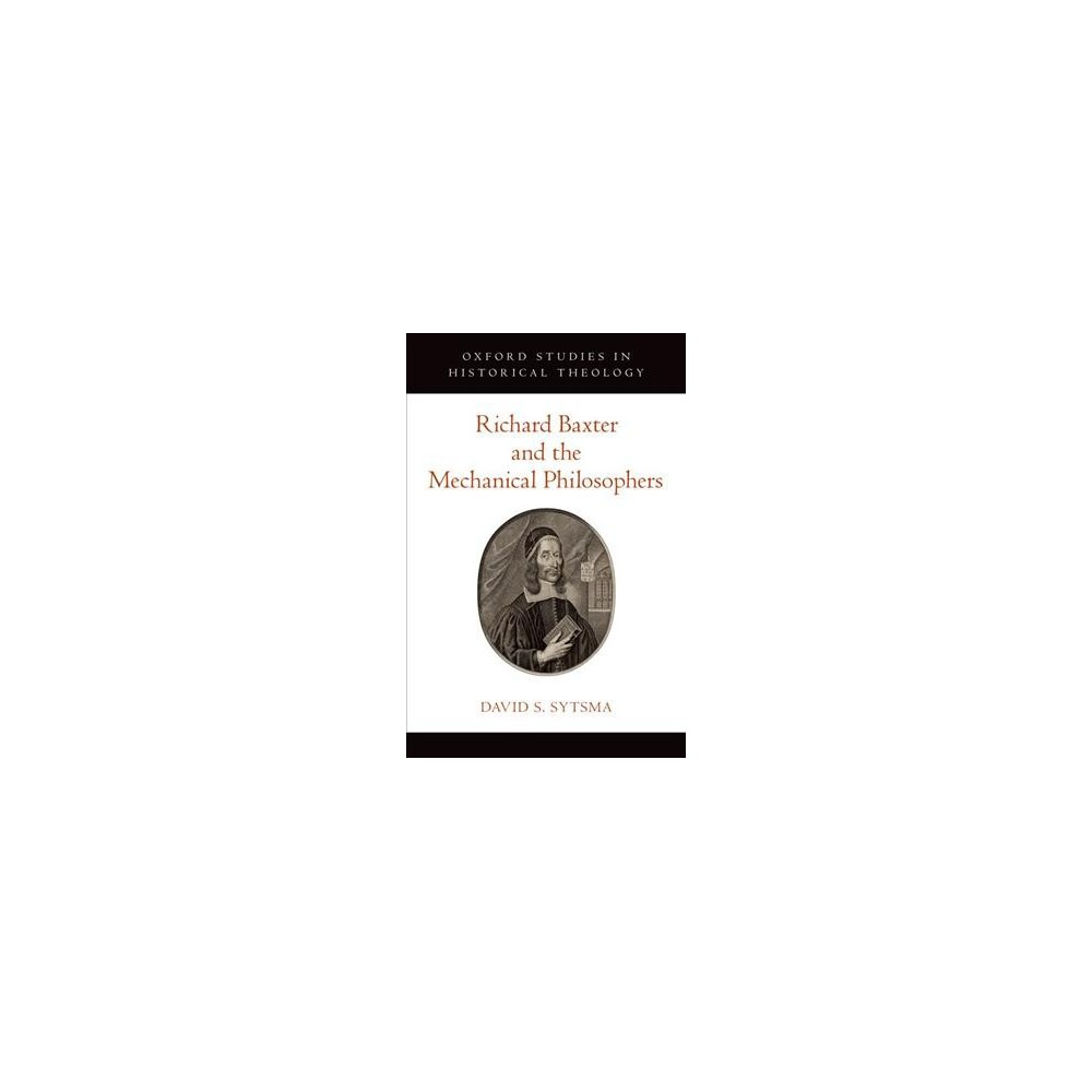 Richard Baxter and the Mechanical Philosophers (Hardcover) (David S. Sytsma)
