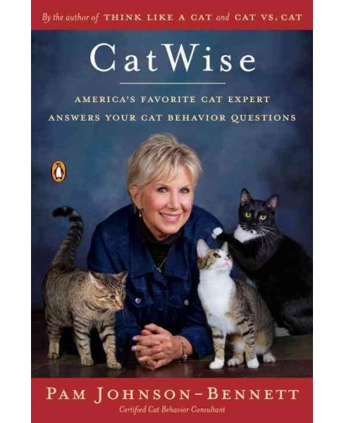 Catwise : America's Favorite Cat Expert Answers Your Cat Behavior Questions (Paperback) (Pam - image 1 of 1