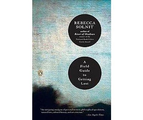 Field Guide to Getting Lost (Reprint) (Paperback) (Rebecca Solnit) - image 1 of 1
