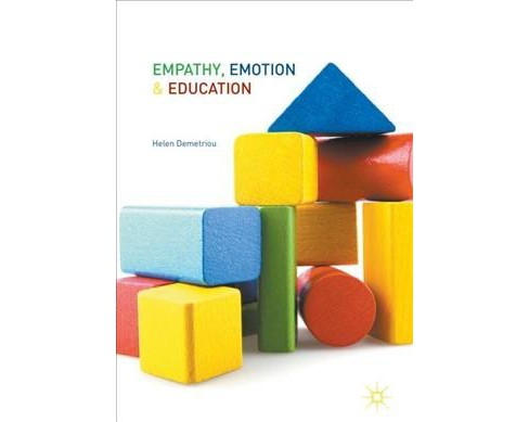 Empathy, Emotion and Education -  by Helen Demetriou (Hardcover) - image 1 of 1