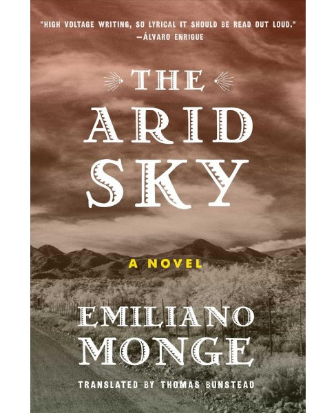 Arid Sky -  by Emiliano Monge (Paperback) - image 1 of 1
